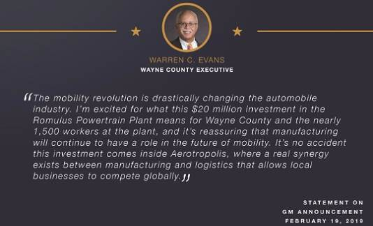 Executive Warren C. Evans Statement on General Motors' $20M investment in Romulus Powertrain Plant
